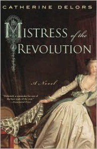 Mistress of the Revolution: A Novel - Catherine Delors