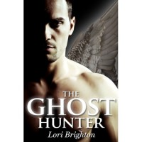 The Ghost Hunter (The Hunter, #1) - Lori Brighton