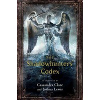 The Shadowhunters' Codex -  Joshua Lewis, Cassandra Clare