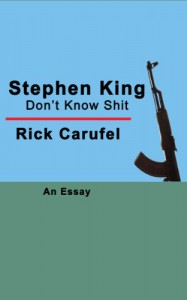 Stephen King Don't Know Shit - Rick Carufel