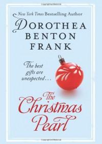 The Christmas Pearl - Dorothea Benton Frank