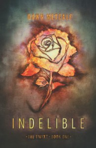 Indelible - Dawn Metcalf