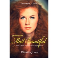 Prophecy of the Most Beautiful (Oracle of Delphi, #1) - Diantha Jones