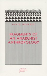 Fragments of an Anarchist Anthropology - David Graeber