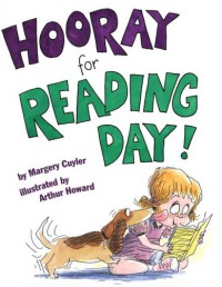Hooray for Reading Day! - Margery Cuyler, Arthur Howard