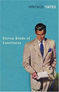 Eleven Kinds of Loneliness - Richard Yates