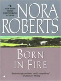 Born in Fire (Irish Born Concannon Sisters, #1) - Nora Roberts