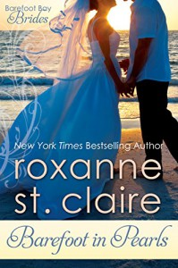 Barefoot in Pearls (Barefoot Bay Brides Book 3) - Roxanne St. Claire