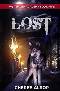 Lost (Werewolf Academy #5) - Cheree Alsop