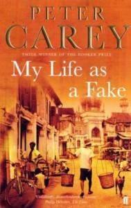 My Life As A Fake - Peter Carey
