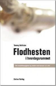Flodhesten i hverdagsrummet - Tommy Hellsten