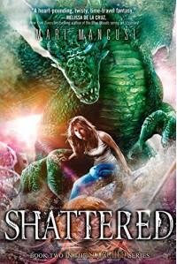 Shattered (Scorched series) by Mancusi, Mari (2014) Hardcover - Mari Mancusi