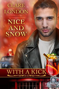 Nice and Snow (With A Kick Book 6) - Clare London