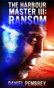 The Harbour Master III: Ransom - Daniel Pembrey