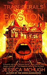 The Train Derails in Boston - Jessica McHugh