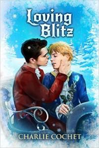 Loving Blitz - Charlie Cochet