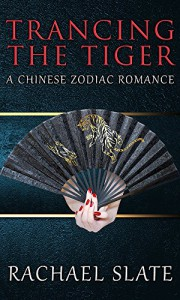 Trancing the Tiger (Chinese Zodiac Romance Series Book 1) - Rachael Slate