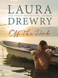 Off the Hook (Fishing for Trouble) - Laura Drewry