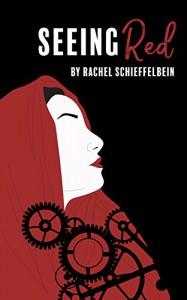Seeing Red - Rachel Schieffelbein