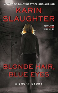 Blonde Hair, Blue Eyes (Kindle Single) - Karin Slaughter