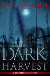 Dark Harvest (A Holt Foundation Story) (Volume 2) - Chris Patchell, Mark Cooper, Monica Haynes