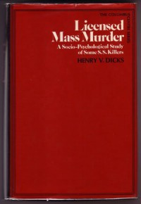 Licensed Mass Murder;: A Socio-Psychological Study of some SS Killers - Henry V. Dicks