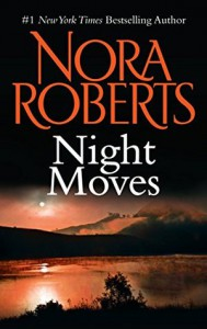 Night Moves - Nora Roberts