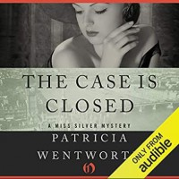The Case Is Closed - Patricia Wentworth, Diana Bishop