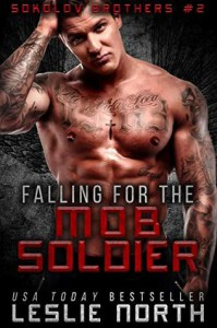 Falling for the Mob Soldier - Leslie North