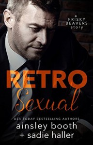 Retrosexual (Frisky Beavers Book 0) - Ainsley Booth, Sadie Haller