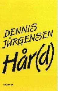 Hår(d) - Dennis Jürgensen