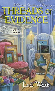 Threads of Evidence (Mainely Needlepoint series Book 2) - Lea Wait