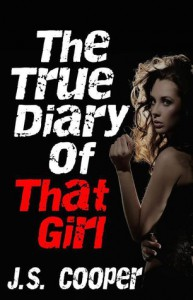 The True Diary of That Girl - J.S. Cooper