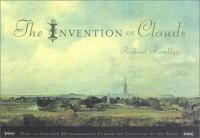 The Invention of Clouds: How an Amateur Meteorologist Forged the Language of the Skies - Richard Hamblyn
