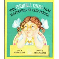 The Terrible Thing That Happened at Our House - Marge Blaine