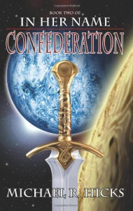 In Her Name: Confederation - Michael R. Hicks