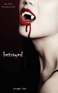 Betrayed - Morgan Rice