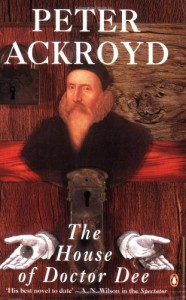 The House of Doctor Dee - Peter Ackroyd