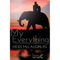 My Everything (Beaumont, #1.5) - Heidi  McLaughlin