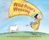 Wild Rose's Weaving - Ginger Churchill