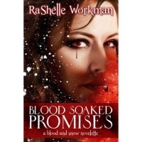 Blood Soaked Promises (Blood and Snow, #4) - RaShelle Workman