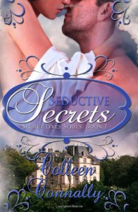Seductive Secrets: Secret Lives Series, Book I (Volume 1) - Colleen Connally
