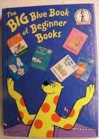 The BIG Blue Book of Beginner Books - Dr. Seuss, P.D. Eastman, Robert Lopshire, Marilyn Sadler, Mike McClintock, Fritz Siebel, Roger Bollen