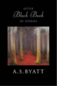 Little Black Book of Stories - A.S. Byatt