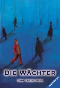 Die Wächter (Taschenbuch) - John Christopher, Johannes Piron