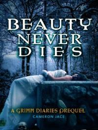 Beauty Never Dies - Cameron Jace