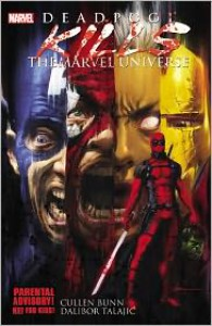 Deadpool Kills the Marvel Universe - Dalibor Talajić, Cullen Bunn