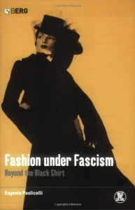 Fashion under Fascism: Beyond the Black Shirt - Eugenia Paulicelli