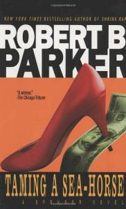 Taming A Sea-Horse - Robert B. Parker