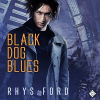 Black Dog Blues: The Kai Gracen Series, Book 1 - Rhys Ford, Greg Tremblay, DSP Publications